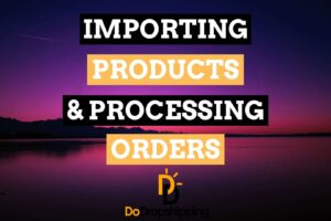 Dropshipping with AliExpress: Learn how to process aliexpress dropshipping orders & learn how to import products!