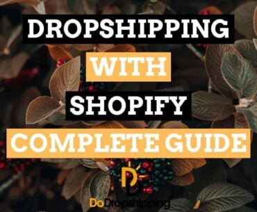 Dropshipping With Shopify: The Complete 2020 Guide to Open Your Own Store