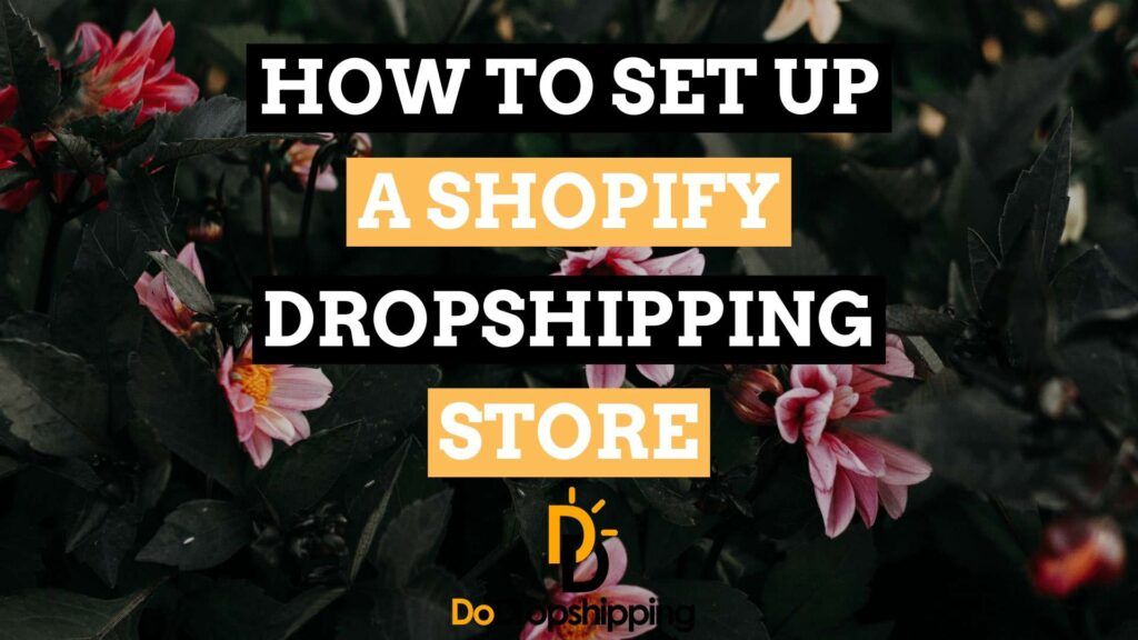 Shopify Dropshipping: Create Your Own Store | Make your Shopify dropshipping store perfect
