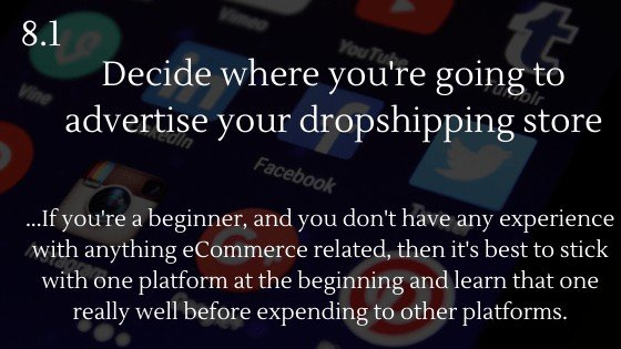 Shopify Dropshipping: Create Your Own Store | Decide where you're going to advertise your dropshipping store