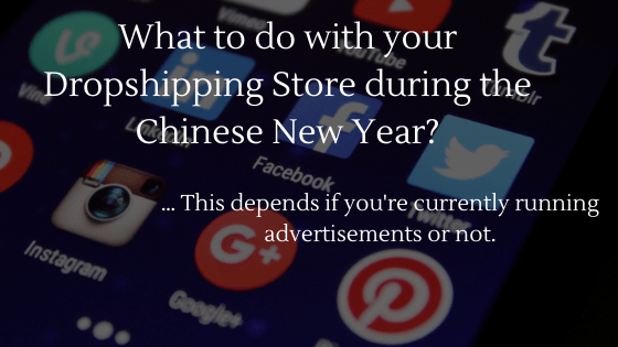 Chinese New Year and Dropshipping: What to do with your Dropshipping Store during the Chinese New Year?