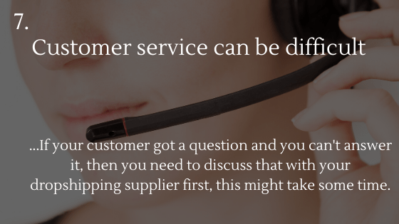 Disadvantages of Dropshipping 7: Customer service can be difficult