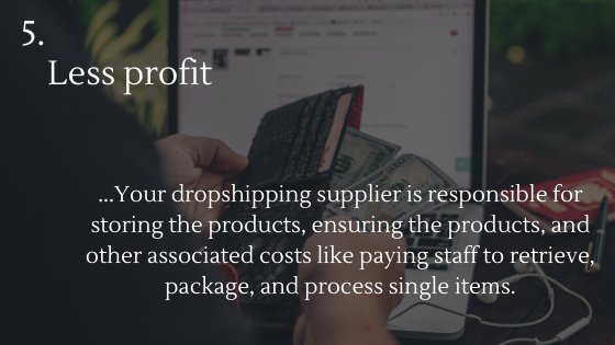 Disadvantages of Dropshipping 5: Less profit