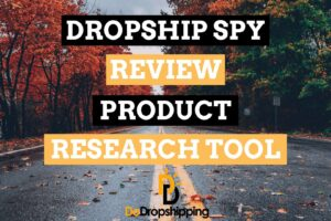 Dropship Spy Complete Review 2020: Best Tool for Dropshippers in 2020?