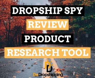 Dropship Spy Complete Review 2021: Best Tool for Dropshippers in 2021?