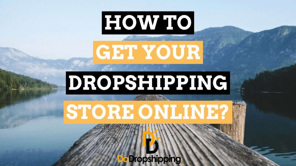 How to Get Your Dropshipping Store Online in 2021?