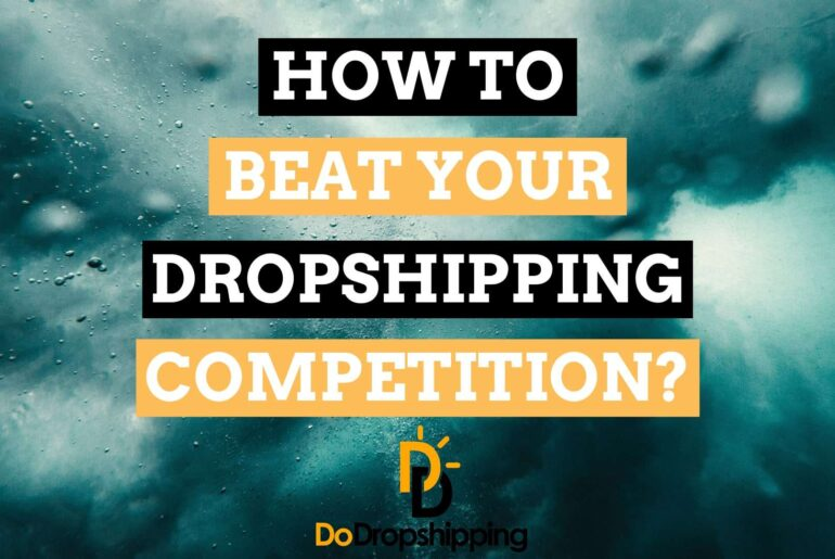 How to Beat the Competition of Your Dropshipping Store in 2021?