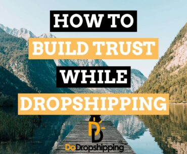 How to Build Trust on a Dropshipping Store? | Increase Sales in 2021!
