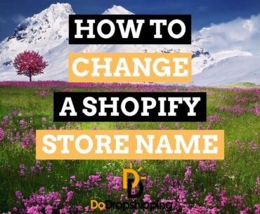 How to Change the Name of Your Shopify Dropshipping Store in 2020?