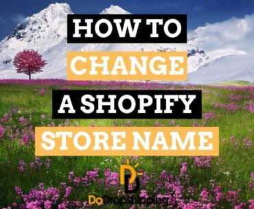 How to Change the Name of Your Shopify Dropshipping Store in 2021?