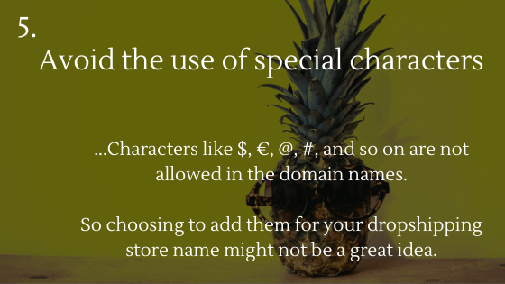 Choosing the Perfect Name for Your Dropshipping Store Tip 5: Avoid the use of special characters