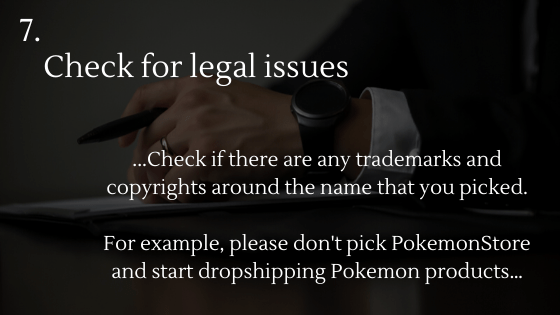 Choosing the Perfect Name for Your Dropshipping Store Tip 7: Check for legal issues