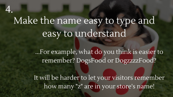 Choosing the Perfect Name for Your Dropshipping Store Tip 4: Make the name easy to type and easy to understand