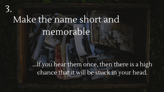Choosing the Perfect Name for Your Dropshipping Store Tip 3: Make the name short and memorable
