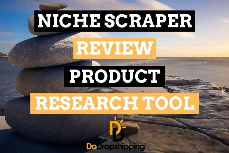 Niche Scraper Complete Review 2020: #1 for Dropshipping?