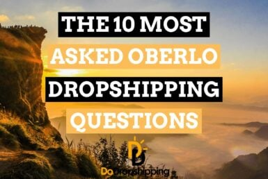 The Most Asked Oberlo Dropshipping Questions Answered in 2021