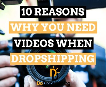 Dropshipping: 10 Reasons Why You Need Video Marketing in 2021!