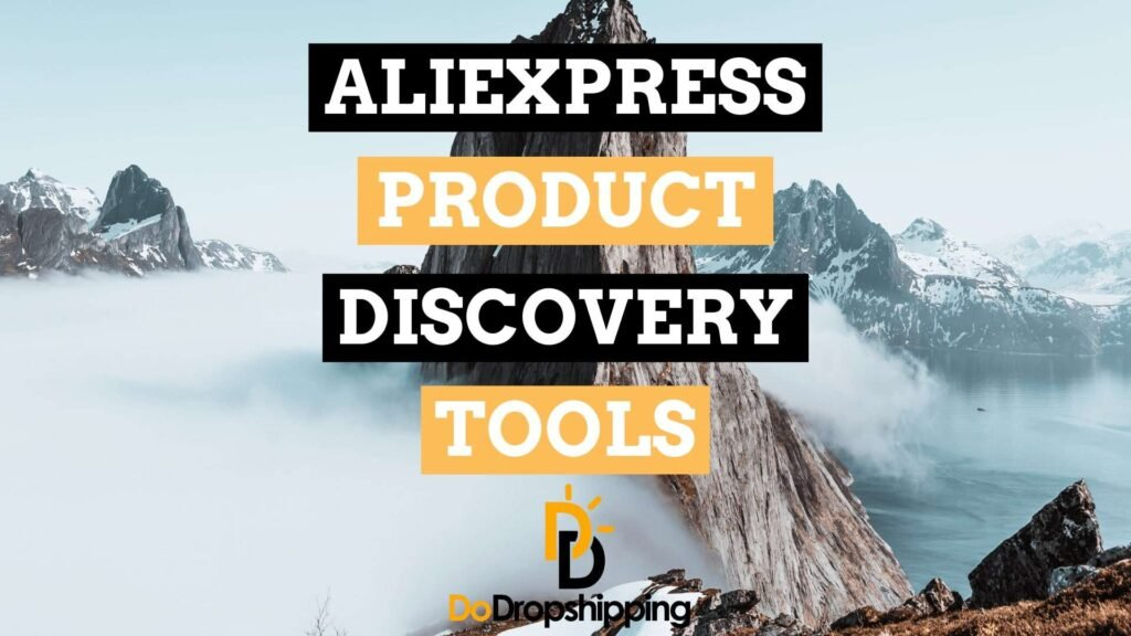 How to Find Dropshipping Products on AliExpress: 3. Using AliExpress product discovery tools