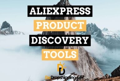 AliExpress Product Discovery: 6 Amazing Tools That Help You!