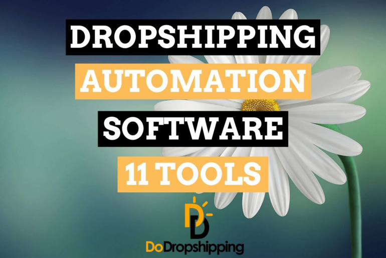 Dropshipping Automation Software: 11 Tools That Help You in 2021!