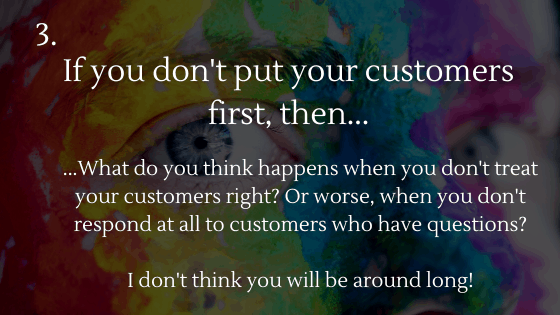 Dropshipping Basics: 3. If you don't put your customers first, then...