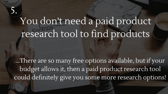 Dropshipping Basics: 5. You don't need a paid product research tool to find products; you can do it for free as well