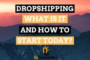Dropshipping for Beginners: What Is It & How to Start Today in 2020?