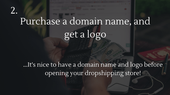 Dropshipping Startup Checklist: 2. Get a domain name and a logo for your dropshipping store