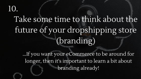 Dropshipping Startup Checklist: 10. Take some time to think about the future of your dropshipping store (Branding)