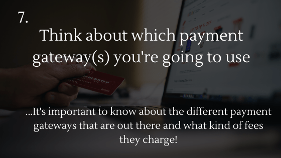 Dropshipping Startup Checklist: 7. Think about which payment gateway(s) you're going to use for your dropshipping store!