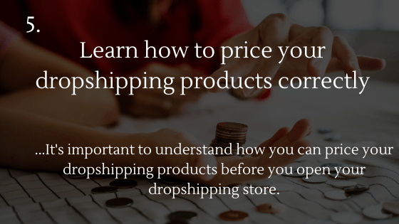 Dropshipping Startup Checklist: 5. Learn how to price your dropshipping products correctly