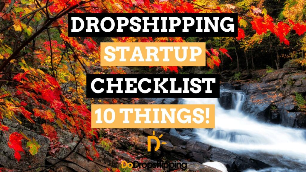 Liste de contrôle de démarrage Dropshipping: 10 choses à faire avant de commencer