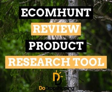 Ecomhunt Review (2021) - the Best Winning Products for Dropshipping or Not?
