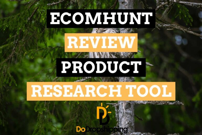 Ecomhunt Review (2020) - the Best Winning Products for Dropshipping or Not?
