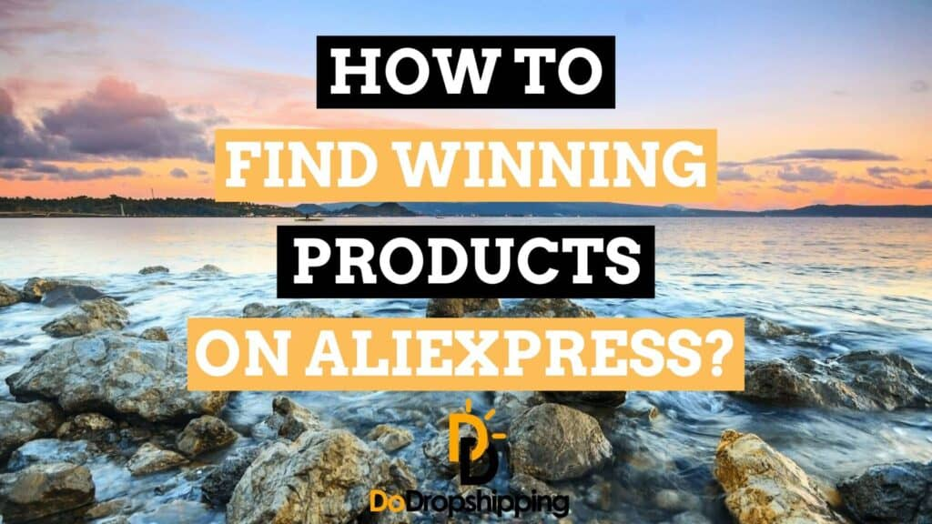 How to Find Winning Dropshipping Products | Find them on AliExpress!