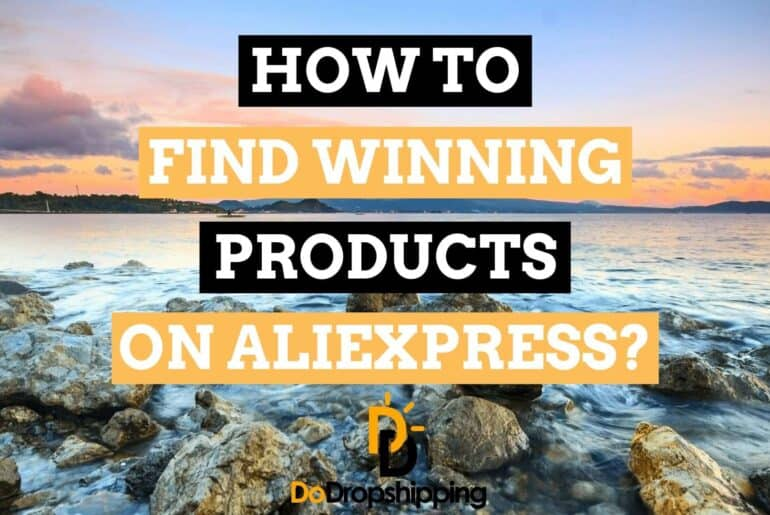 How to Find Dropshipping Products on AliExpress in 2020? 5 Amazing Tips!