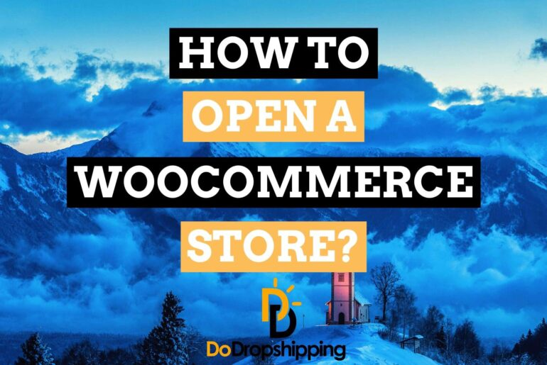 How to Open a WooCommerce Dropshipping Store in 2021?