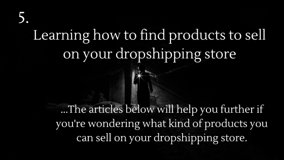 How to Set up a Dropshipping Store: 5. Learning how to find products to sell on your dropshipping store