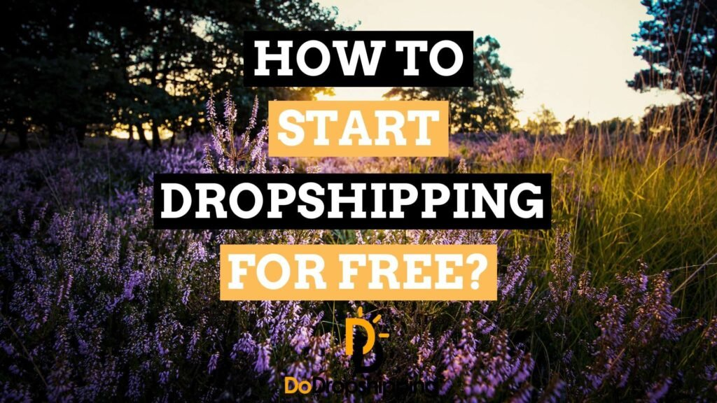 How to Start Dropshipping for Free in 2021? (5 Unusual Tips)