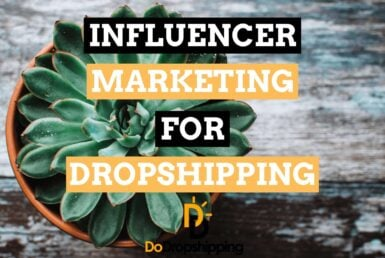 Influencer Marketing and Your Dropshipping Store in 2021!