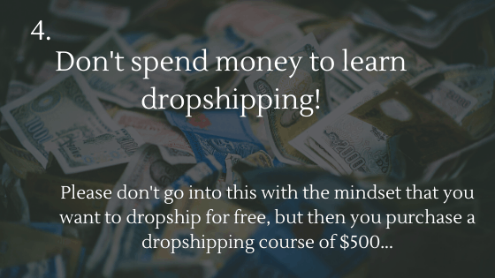 Start Dropshipping for Free in 2021: 4. Don't spend money to learn dropshipping!