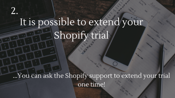 Start Dropshipping for Free in 2020: 2. It is possible to extend your Shopify trial