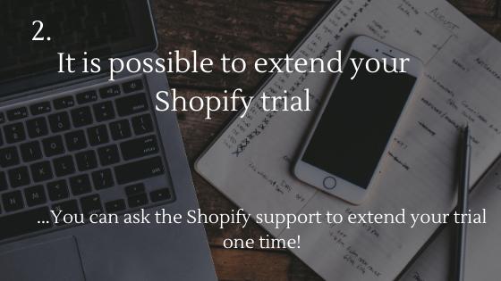 Commencez Dropshipping gratuitement en 2020: 2. Il est possible de prolonger votre période d'essai Shopify