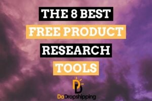 The 8 Best FREE Product Research Tools for Dropshipping in 2020!