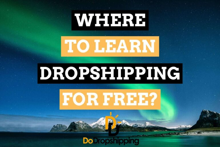 Where to Learn Dropshipping and Ecommerce in 2021? Learn Dropshipping for Free!