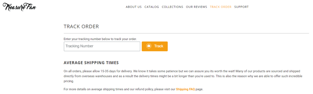Shopify Standard Pages: Track your order page. Here you can see an example of a track your order page from Treasure Fan.