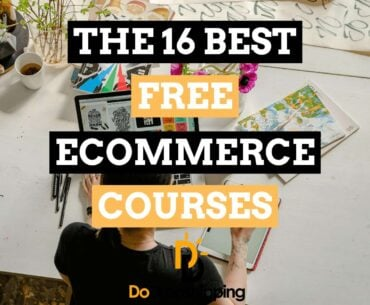 The 16 Best Free Ecommerce Courses for Entrepreneurs in 2020