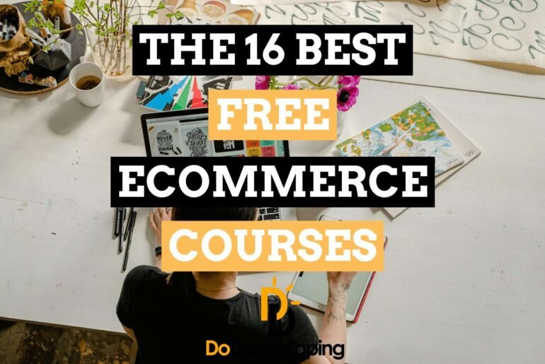 The 16 Best Free Ecommerce Courses for Entrepreneurs in 2021