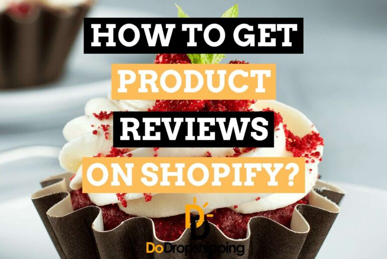 How to Get Product Reviews Even With No Sales on Shopify in 2020?