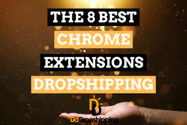 The 8 Best Chrome Extensions for Dropshipping Store Owners in 2021